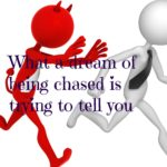 Dreaming about being chased? What it might mean