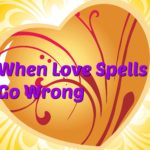 Unintended consequences of a love spell