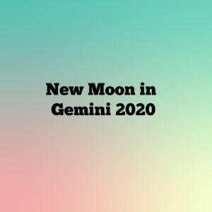New moon in Gemini 2020
